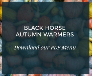 Black Horse Autumn Warmers Menu